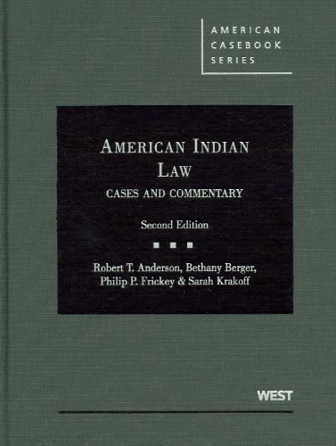 Anderson, Berger, Frickey and Krakoff's American Indian Law, Cases and Commentary, 2d  2nd 2010 (Revised) edition cover