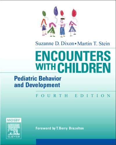 Encounters with Children Pediatric Behavior and Development 4th 2006 (Revised) edition cover