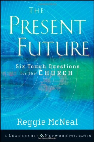 Present Future Six Tough Questions for the Church  2003 edition cover