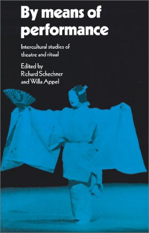 By Means of Performance Intercultural Studies of Theatre and Ritual  1990 9780521339155 Front Cover