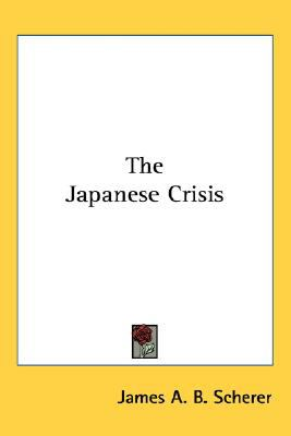 Japanese Crisis  N/A 9780548523155 Front Cover