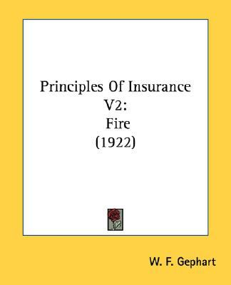 Principles of Insurance V2 : Fire (1922) N/A 9780548747155 Front Cover