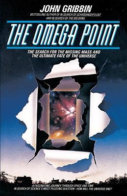 Omega Point The Search for the Missing Mass and the Ultimate Fate of the Universe  1988 9780553345155 Front Cover