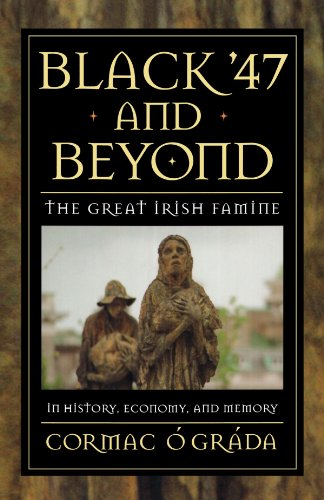 Black '47 and Beyond The Great Irish Famine in History, Economy, and Memory  1999 edition cover