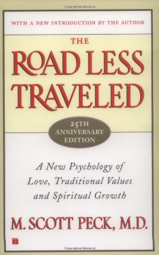 Road Less Traveled A New Psychology of Love, Traditional Values, and Spiritual Growth 25th 2003 (Anniversary) 9780743243155 Front Cover
