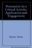 Persuasion as a Critical Activity Application and Engagement 2nd (Revised) 9780757570155 Front Cover