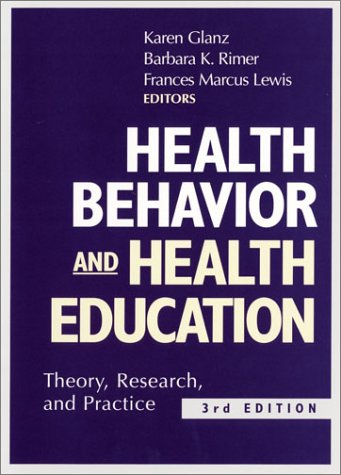 Health Behavior and Health Education Theory, Research, and Practice 3rd 2002 (Revised) edition cover