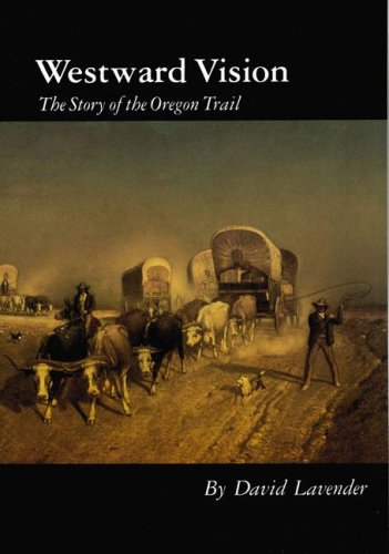 Westward Vision The Story of the Oregon Trail Reprint  edition cover