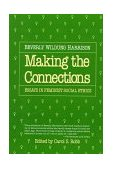 Making the Connections : Essays in Feminist Social Ethics  1986 (Reprint) edition cover