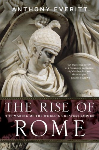 Rise of Rome The Making of the World's Greatest Empire N/A edition cover