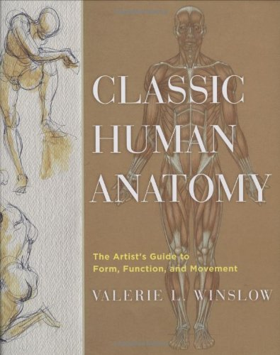 Classic Human Anatomy The Artist's Guide to Form, Function, and Movement  2009 edition cover