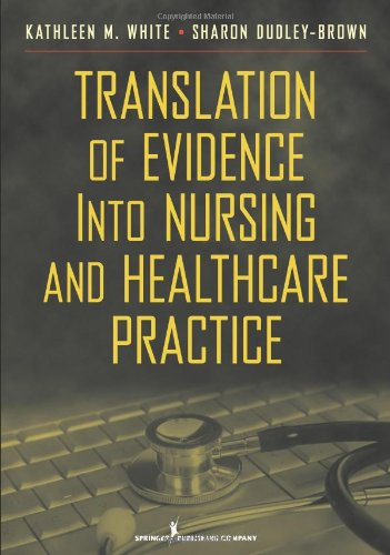 Translation of Evidence into Practice Application to Nursing and Health Care  2011 edition cover
