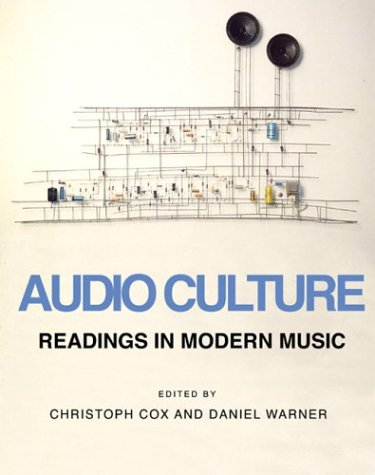 Audio Culture Readings in Modern Music  2004 edition cover