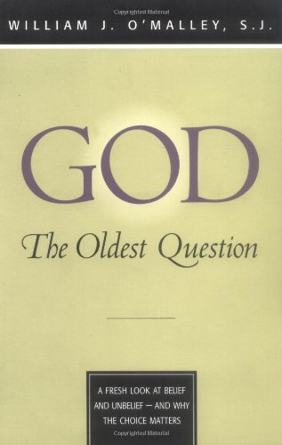 God - The Oldest Question A Fresh Look at Belief and Unbelief - And Why the Choice Matters  2000 edition cover