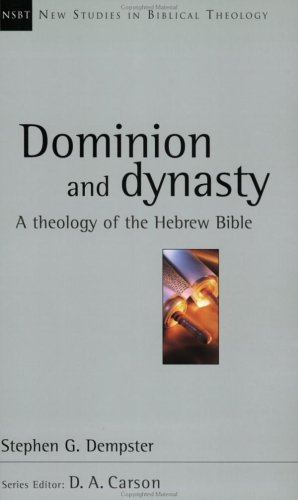 Dominion and Dynasty A Biblical Theology of the Hebrew Bible  2004 edition cover