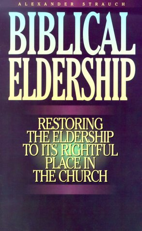 Biblical Eldership Booklet : Restoring the Eldership to the Rightful Place in the Church Revised edition cover