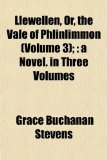 Llewellen, or, the Vale of Phlinlimmon; : A Novel. in Three Volumes N/A edition cover