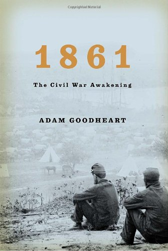 1861 The Civil War Awakening  2011 9781400040155 Front Cover