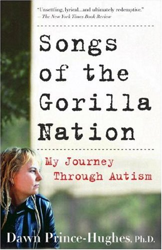 Songs of the Gorilla Nation My Journey Through Autism  2004 9781400082155 Front Cover