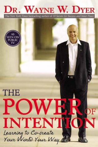 Power of Intention Learning to Co-Create Your World Your Way  2004 edition cover