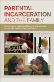 Parental Incarceration and the Family Psychological and Social Effects of Imprisonment on Children, Parents, and Caregivers N/A edition cover