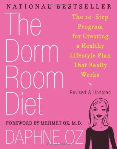 Dorm Room Diet The 10-Step Program for Creating a Healthy Lifestyle Plan That Really Works Revised edition cover