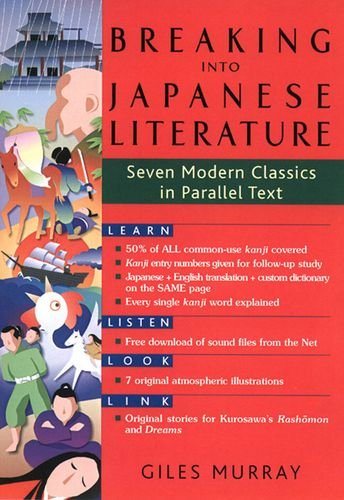 Breaking into Japanese Literature Seven Modern Classics in Parallel Text N/A 9781568364155 Front Cover