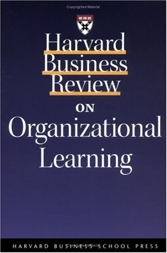 Harvard Business Review on Organizational Learning   2001 edition cover