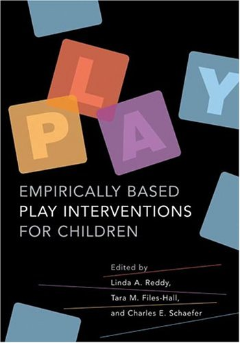 Empirically Based Play Interventions for Children   2005 edition cover