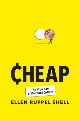 Cheap The High Cost of Discount Culture  2009 9781594202155 Front Cover