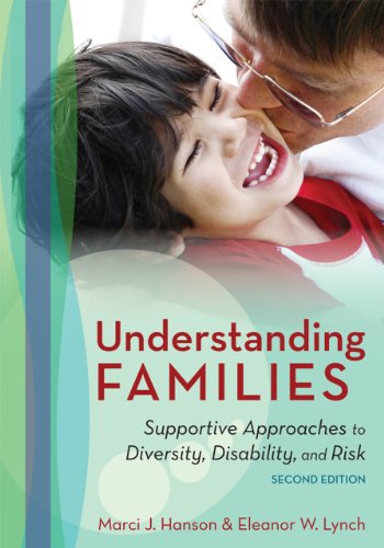 Understanding Families Supportive Approaches to Diversity, Disability, and Risk, Second Edition 2nd 2013 edition cover