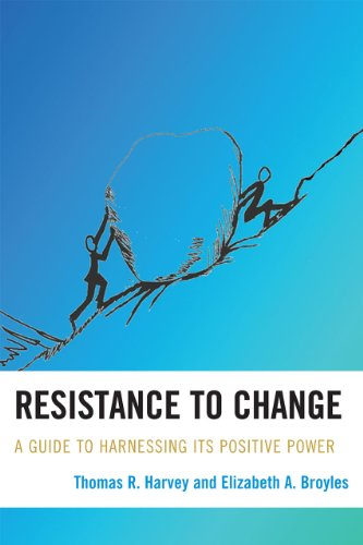 Resistance to Change A Guide to Harnessing Its Positive Power  2010 edition cover