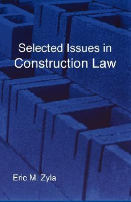Selected Issues in Construction Law  1996 (Reprint) 9781934086155 Front Cover