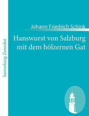 Hanswurst Von Salzburg Mit Dem H�lzernen Gat   2010 9783843061155 Front Cover
