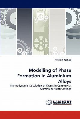 Modelling of Phase Formation in Aluminium Alloys N/A 9783843355155 Front Cover