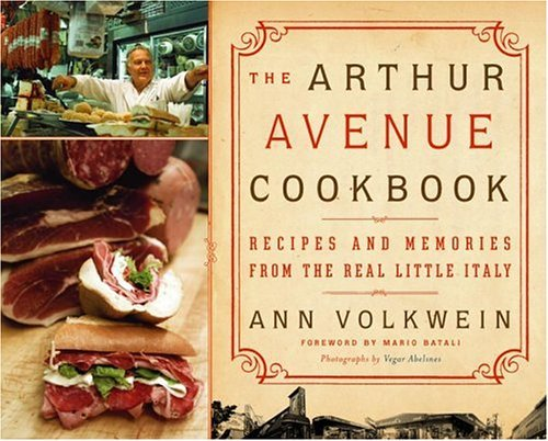 Arthur Avenue Cookbook Recipes and Memories from the Real Little Italy  2004 9780060567156 Front Cover