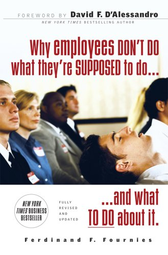 Why Employees Don't Do What They're Supposed to Do... ...And What to Do about It 2nd 2007 (Revised) edition cover
