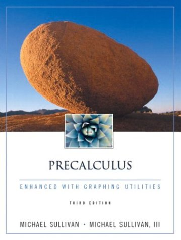 Precalculus Enhanced with Graphing Utilities  3rd 2003 edition cover