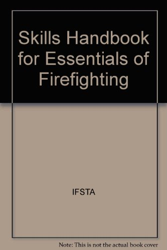 ESSENTIALS OF FIRE FIGHTING-SKILL HDBK. N/A 9780133405156 Front Cover
