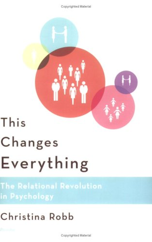 This Changes Everything The Relational Revolution in Psychology N/A edition cover