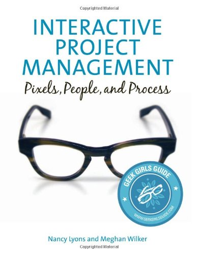 Interactive Project Management Pixels, People, and Process  2012 (Revised) edition cover