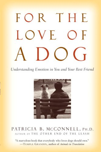 For the Love of a Dog Understanding Emotion in You and Your Best Friend N/A edition cover