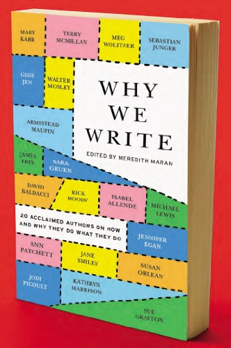 Why We Write 20 Acclaimed Authors on How and Why They Do What They Do  2013 edition cover