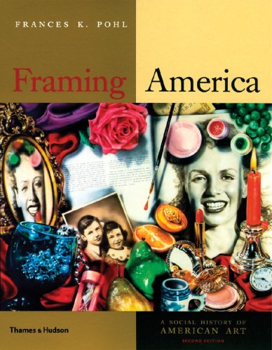 Framing America A Social History of American Art 2nd 2008 edition cover