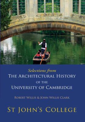 Selections from the Architectural History of the University of Cambridge St Johns College N/A 9780521147156 Front Cover