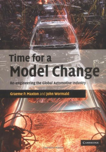 Time for a Model Change Re-Engineering the Global Automotive Industry  2004 9780521837156 Front Cover