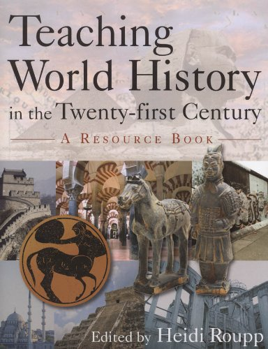 Teaching World History in the Twenty-First Century A Resource Book  2010 edition cover