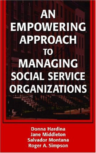 Empowering Approach to Managing Social Service Organizations   2006 9780826138156 Front Cover