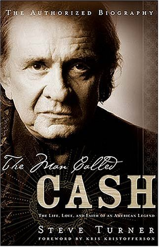 Man Called Cash The Life, Love, and Faith of an American Legend  2005 edition cover
