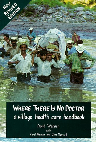 Where There Is No Doctor : A Village Health Care Handbook 1st edition cover